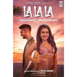 LA LA LA LYRICS – Neha Kakkar | Bilal Saeed Song