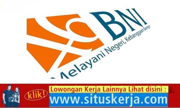Lowongan Kerja Bank BNI Tersedia 2 Posisi
