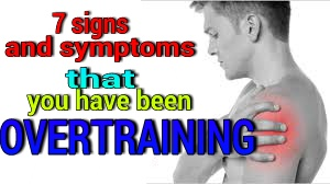 signs that You are overtraining ,