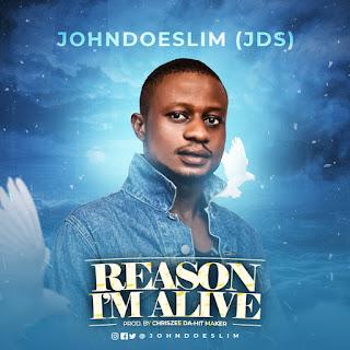 Johndoeslim - Reason I'M Alive