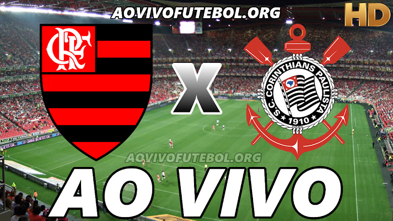 Assistir Flamengo x Corinthians Ao Vivo HD