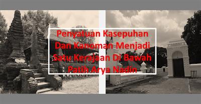 Upaya Patih Arya Nadin Dalam Menyatukan Kembali Kasepuhan Dan Kanoman Menjadi Satu Kerajaan