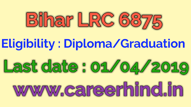 Bihar LRC 6875 Amin and other govt job recruitment 2019
