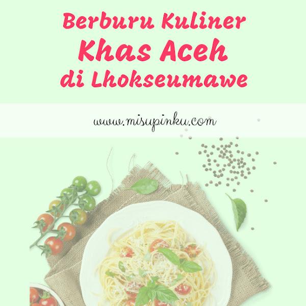 Berburu Kuliner Khas Aceh di Lhokseumawe