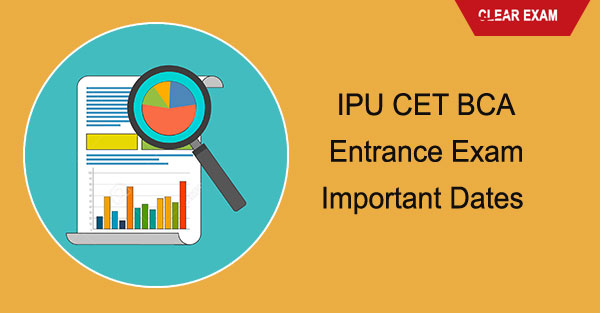 IPU CET BCA Entrance Exam Important Dates