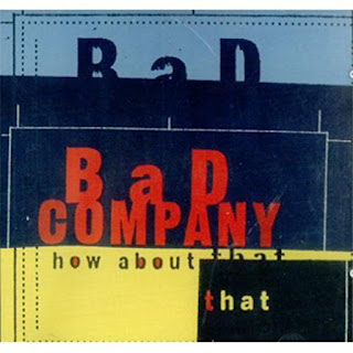 "Bad Company - ""How About That"" (single)"