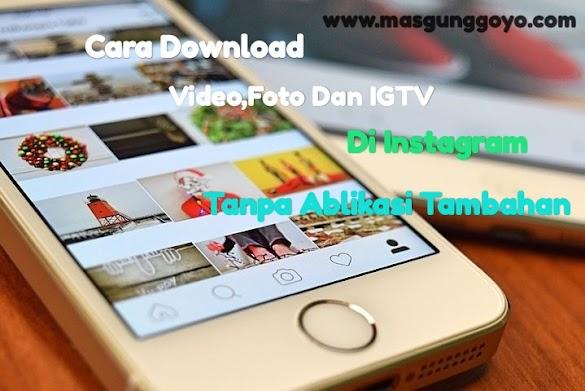 Cara Download Video,IGTV Dan Foto Di Instagram Tanpa Aplikasi Tambahan