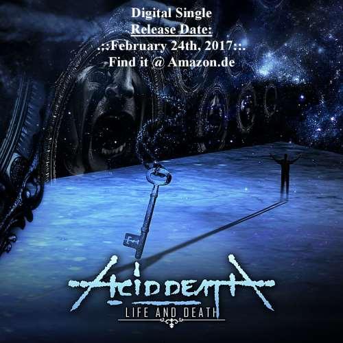 "ACID DEATH: Κυκλοφόρησε το νέο τους single ""Life And Death"""