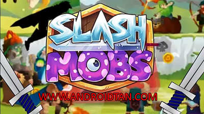 Slash Mobs Mod Apk v1.0.2 Unlimited Money Latest Version 2017