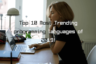Top 10 Most Trending programming languages of 2019!