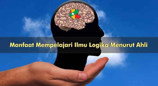 Manfaat Mempelajari Ilmu Logika Menurut Ahli