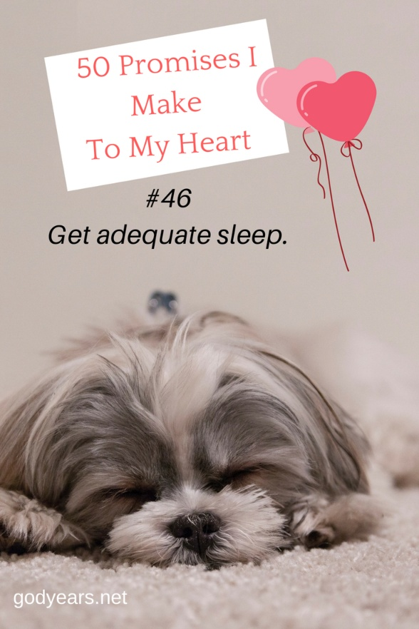 Promises I Make To My Heart #WorldHeartDay - Get adequate sleep everyday.