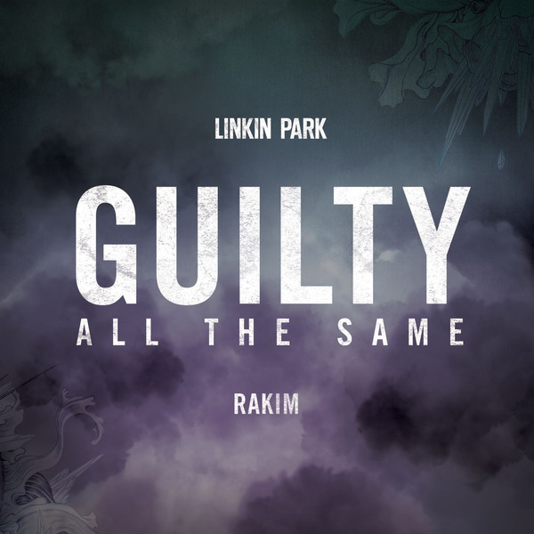LINKIN PARK - Guilty All the Same (feat. Rakim) - Single Cover