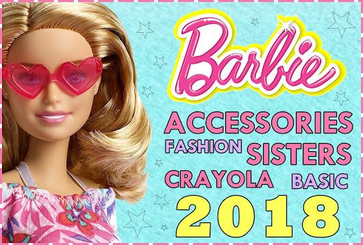 Barbie Accessories, Fashion, Sisters, Crayola & Basic 2018