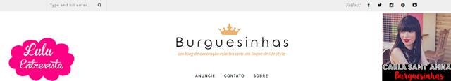 Lulu Entrevista: Carla Sant´anna do blog Burguesinhas