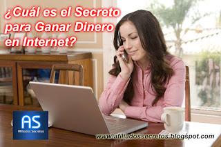 el Secreto para Ganar Dinero en Internet