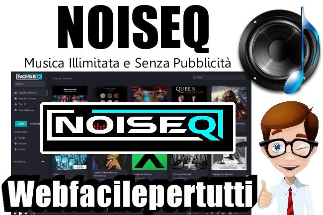 Noiseq Alternativa Gratuita a Spotify Per Ascoltare Musica Illimitata e Senza Pubblicità