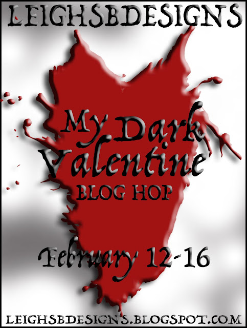 MY DARK VALENTINE Blog Hop February 2020!