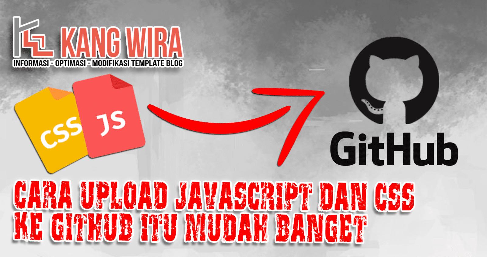 Cara Upload Javascript dan CSS ke Github itu Mudah Banget