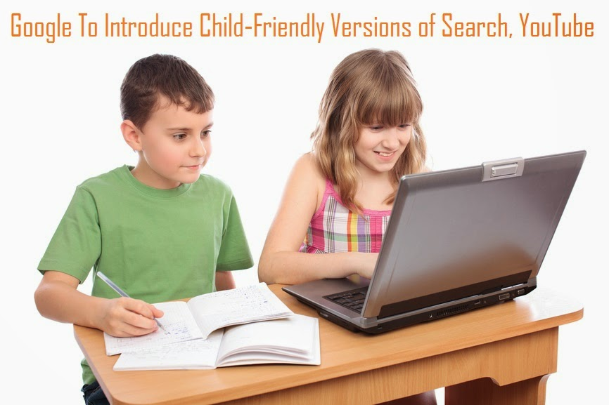 Google To Introduce Child-Friendly Versions of Search, YouTube