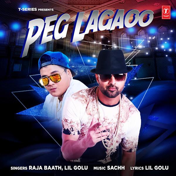 Raja Baath & Lil Golu - Peg Lagaoo - Single Cover