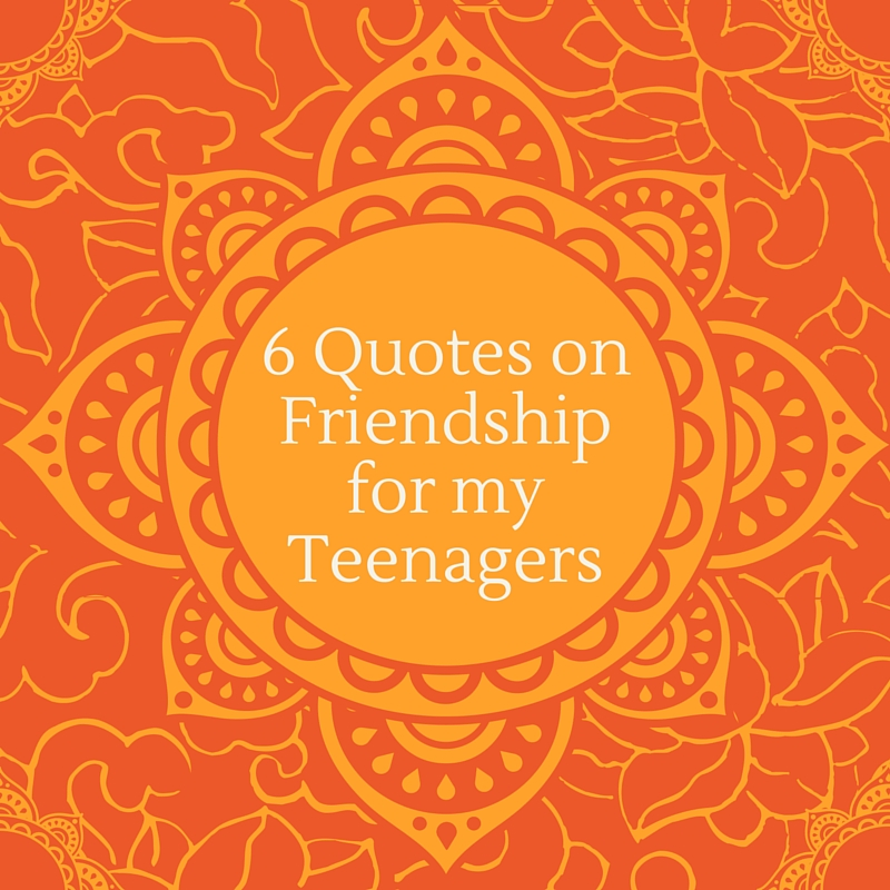 6 Quotes About Friends For My Teenager Girls To Grow