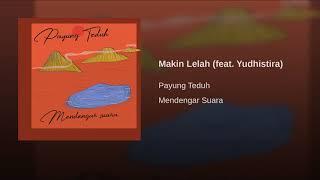 Payung Teduh - Makin Lelah (Feat Yudhistira)
