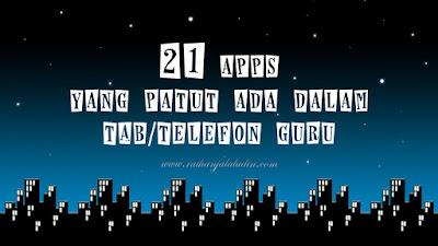 21 Aplikasi Yang Patut Ada Dalam Tablet / Telefon Cikgu