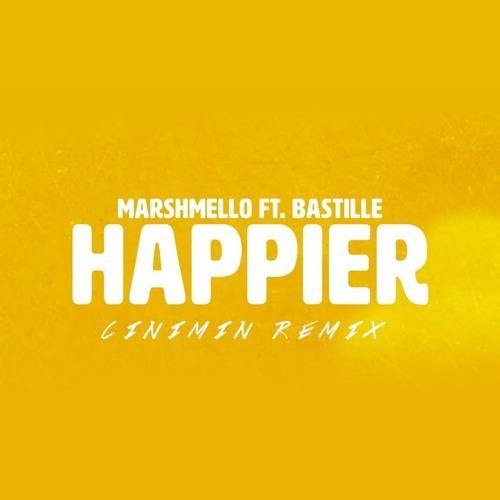 Marshmello Bastille Happier: Happier (CINIMIN Remix)