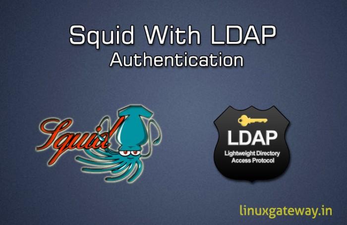 Squid With LDAP Authentication : Part-4 | LinuxGateway