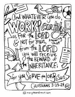 """And whatever you do, work heartily, as for the Lord"""