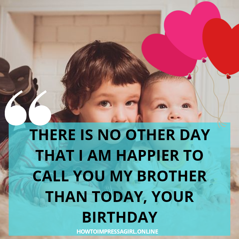 Mind Blowing Happy Birthday Brother Quotes For Your Loving Brother