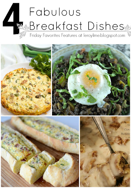 4 Fabulous Breakfast Dishes : Friday Favorites Features