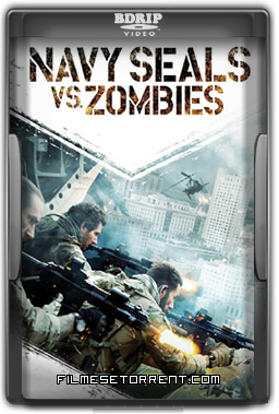 Navy SEALs vs. Zombies Torrent BDRip Dual Áudio 2016
