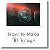 How to Make 3D Image