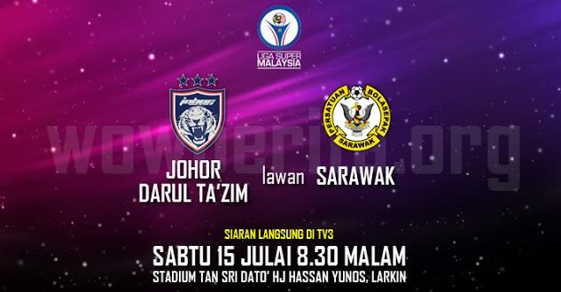 Live Streaming JDT vs Sarawak 15.7.2017 Liga Super