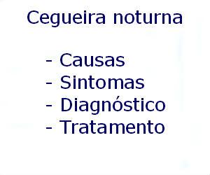 Cegueira noturna causas sintomas diagnóstico tratamento prevenção riscos complicações