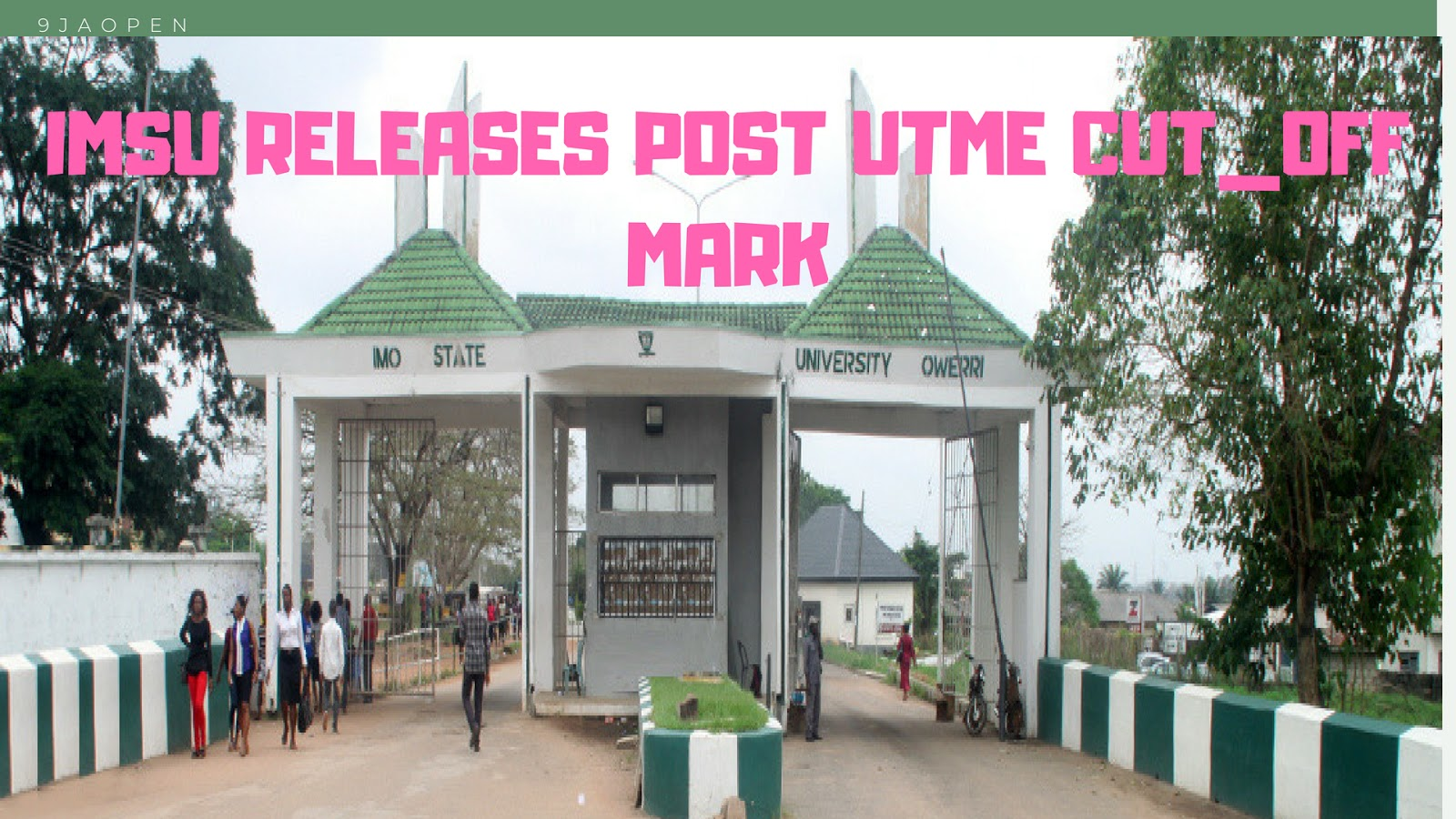 IMSU Releases Post-Utme Cut-off , Date , Eligibility And