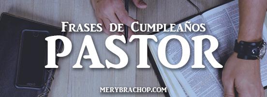 mensajes y frases de motivacion y cumpleaños para un pastor sacerdote bendiciones por Mery Bracho entre poemas y vivencias