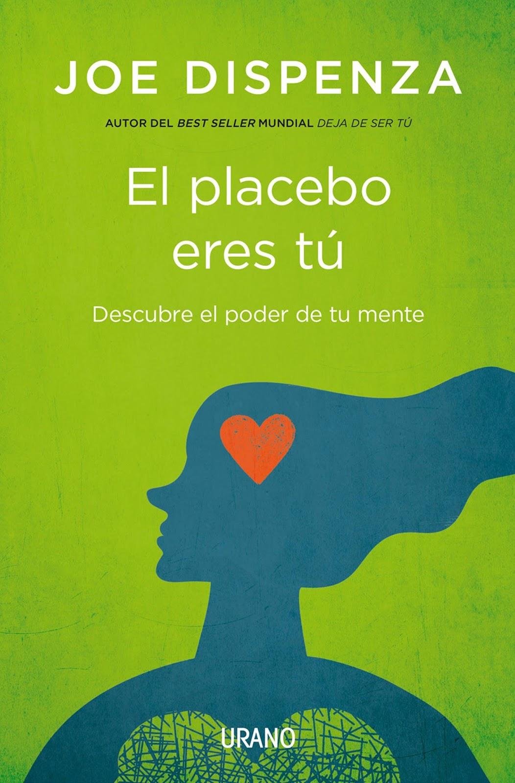 El placebo eres tú: Descubre el poder de tu mente – Joe Dispenza