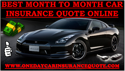 Best Month To Month Car Insurance Quotes With No Deposit Required Online