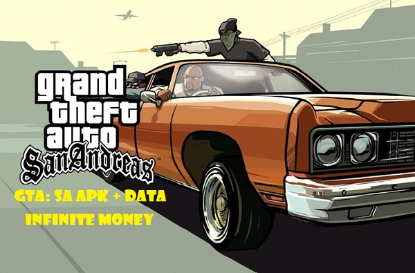Download GTA SA APK + DATA Infinite Money Android Game