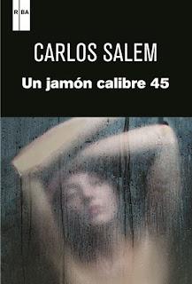 Un jamón calibre 45 Carlos Salem