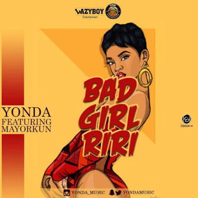 Yonda feat. Mayorkun – Bad Girl Riri
