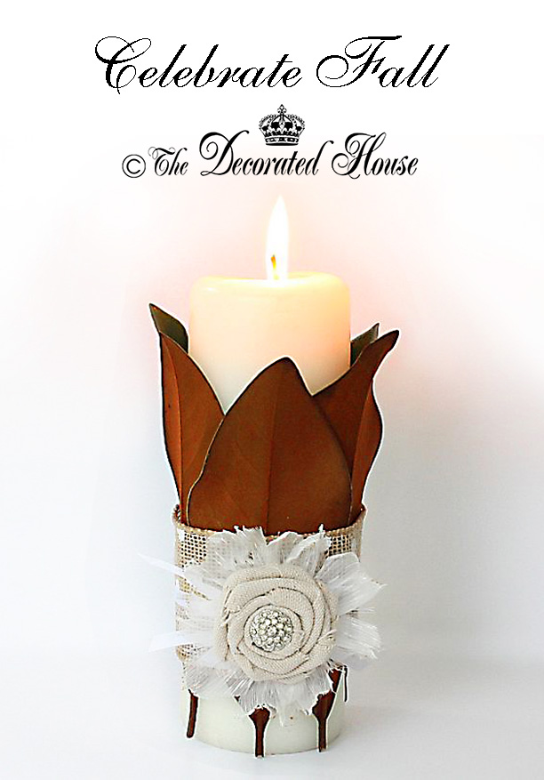The Decorated House : Fall Decorating - Magnolia Leaf and Burlap Wrapped Candle with Fabric Rose