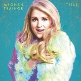 Dear Future Husband Meghan Trainor free digital piano sheet music