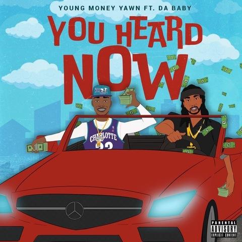 YOUNG MONEY YAWN You Heard Now feat. Da Baby