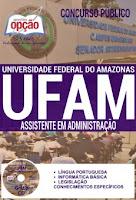 Apostila Concurso UFAM - Universidade Federal do Amazonas para cargos de ASSISTENTE EM ADMINISTRAÇÃO