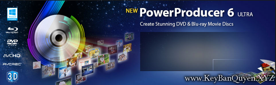 CyberLink PowerProducer Ultra 6.0.7613.0 Full Key, Phù thủy mọi vấn đề về xử lý CD - DVD , ấm thanh và hình ảnh - Video