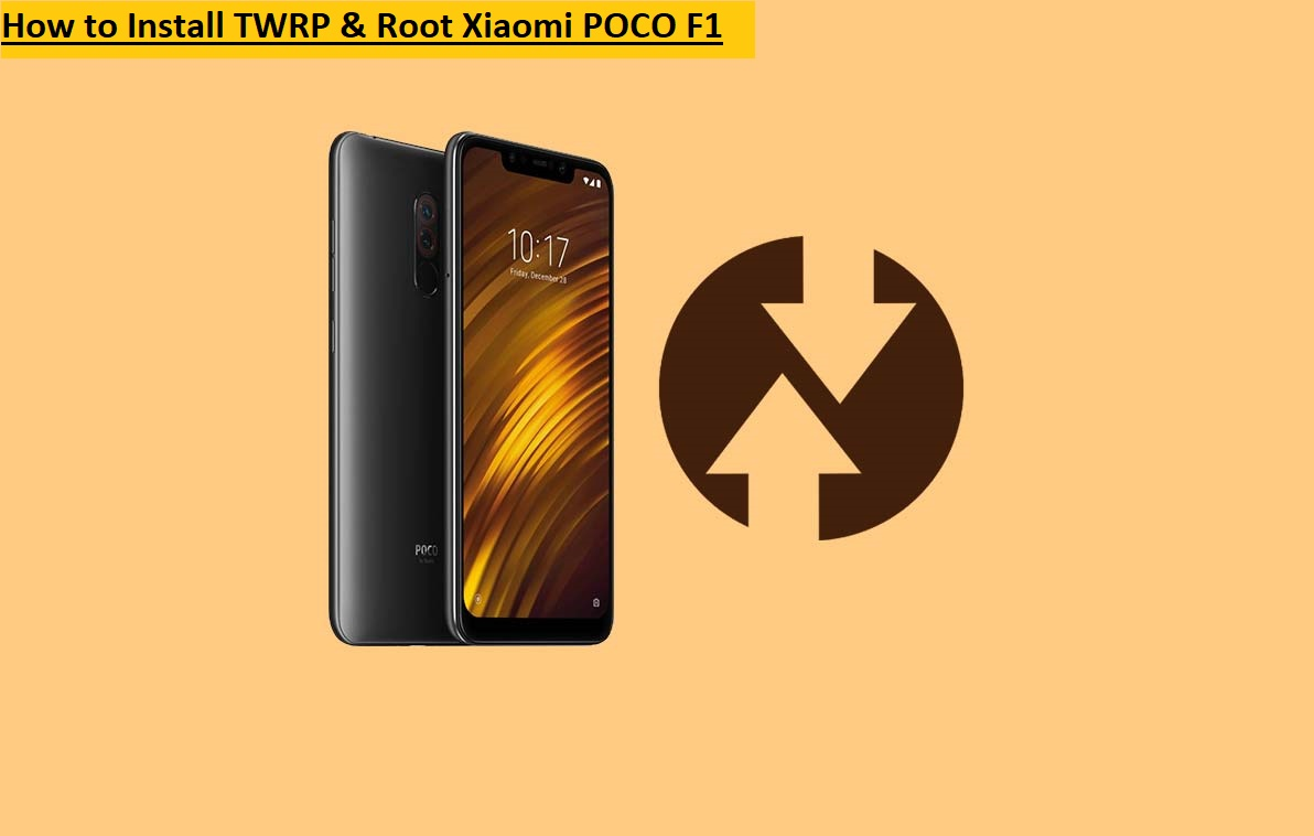 How to Install TWRP & Root Xiaomi POCO F1